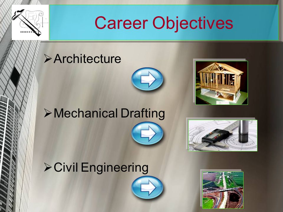 Career Objectives Architecture Mechanical Drafting Civil Engineering