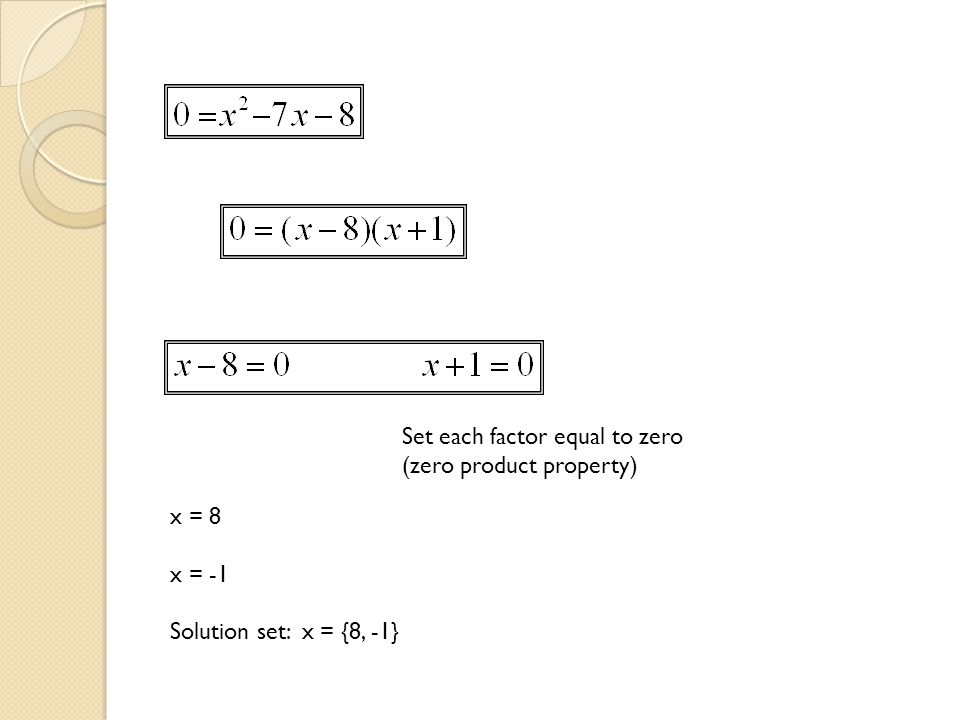 Set each factor equal to zero (zero product property)