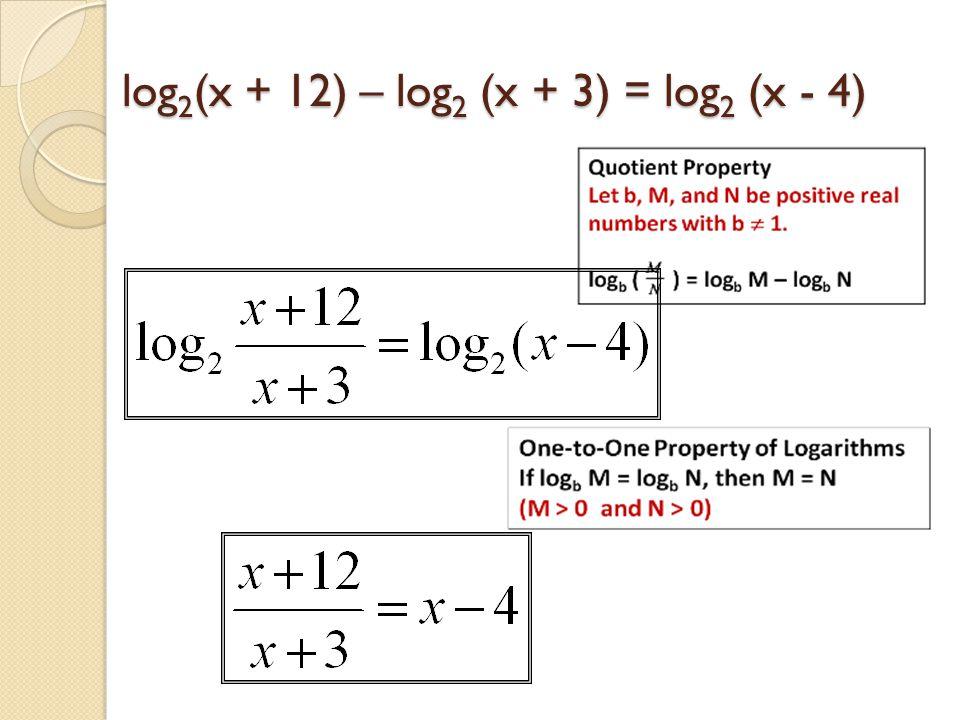 log2(x + 12) – log2 (x + 3) = log2 (x - 4)