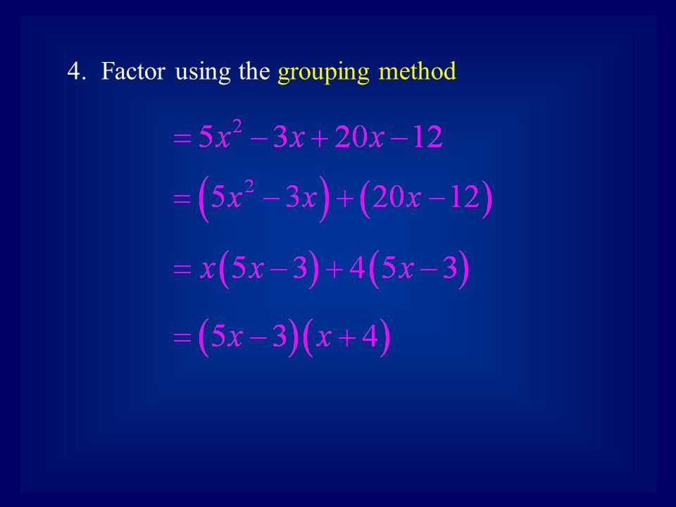 Factor using the grouping method