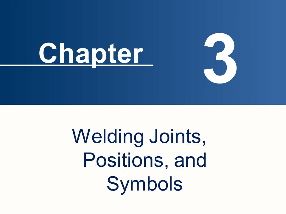 Welding Joints, Positions, and Symbols
