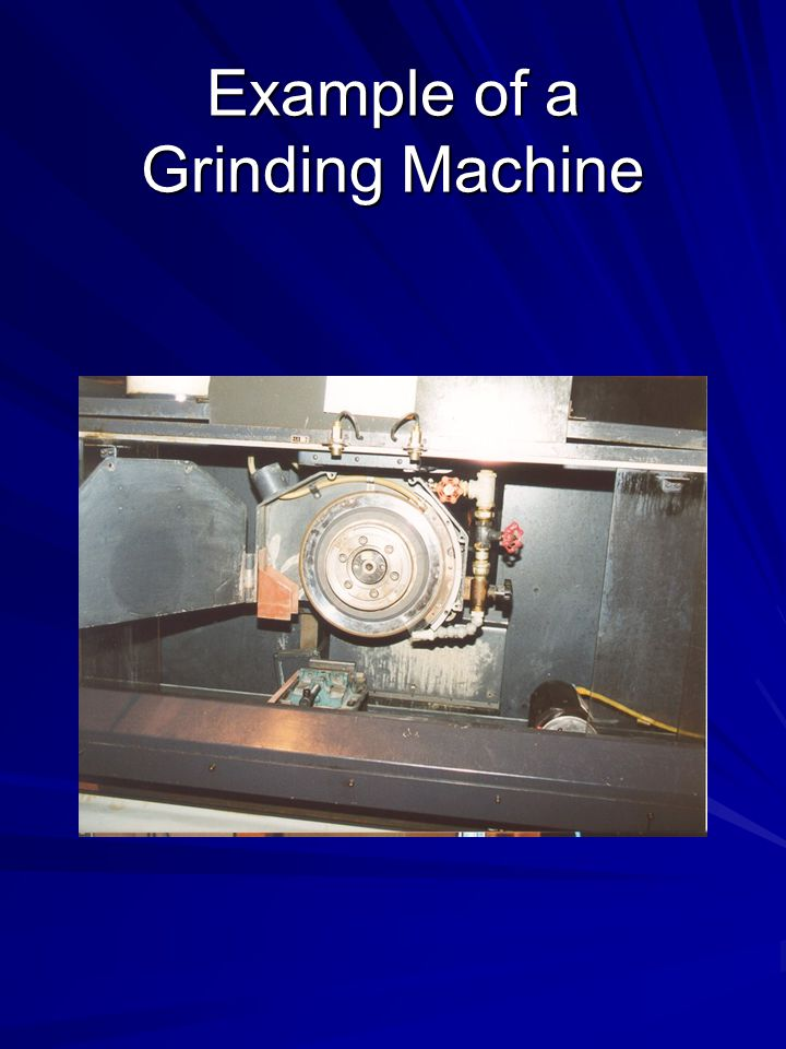 Example of a Grinding Machine