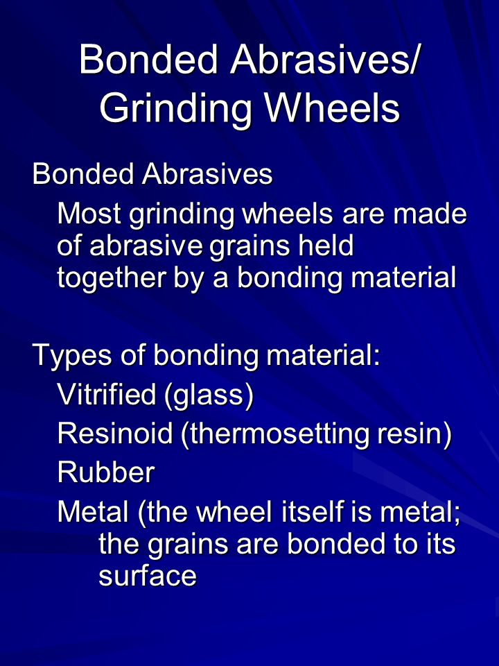 Bonded Abrasives/ Grinding Wheels