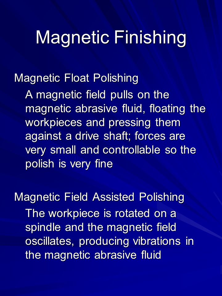 magnetic abrasive finishing process Chemo-ultrasonic assisted magnetic abrasive finishing (cumaf) is a compound finishing process, which integrates the use of cmp(chemo-mechanical polishing),.