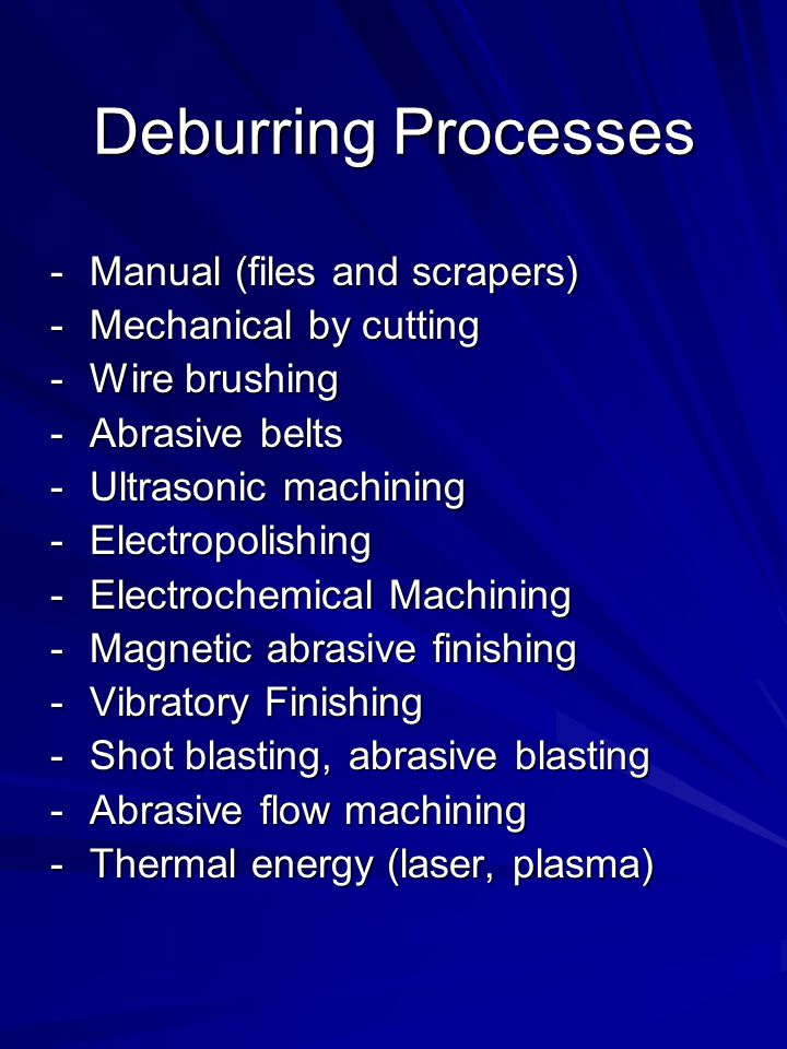 Deburring Processes Manual (files and scrapers) Mechanical by cutting