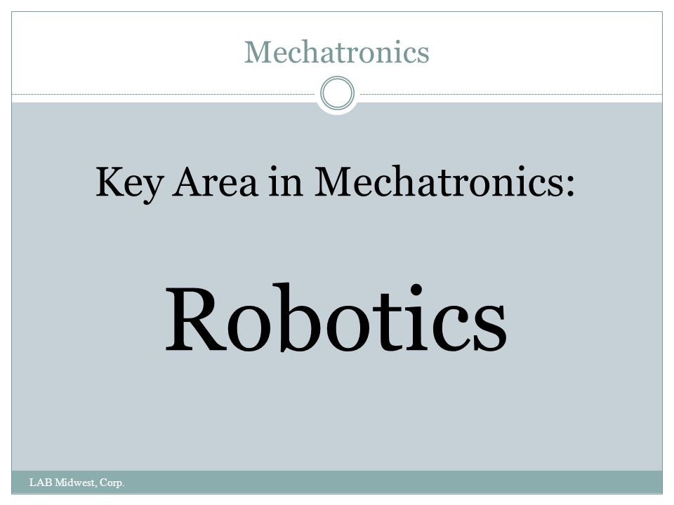 Key Area in Mechatronics: