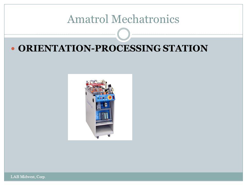 Amatrol Mechatronics ORIENTATION-PROCESSING STATION LAB Midwest, Corp.