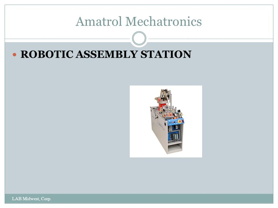 Amatrol Mechatronics ROBOTIC ASSEMBLY STATION LAB Midwest, Corp.
