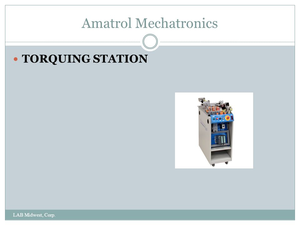 Amatrol Mechatronics TORQUING STATION LAB Midwest, Corp.