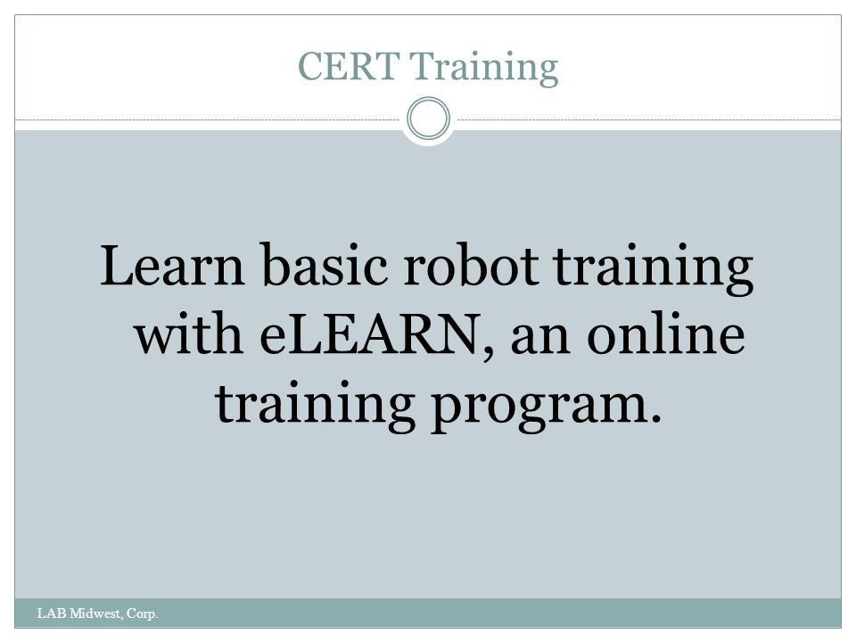 Learn basic robot training with eLEARN, an online training program.
