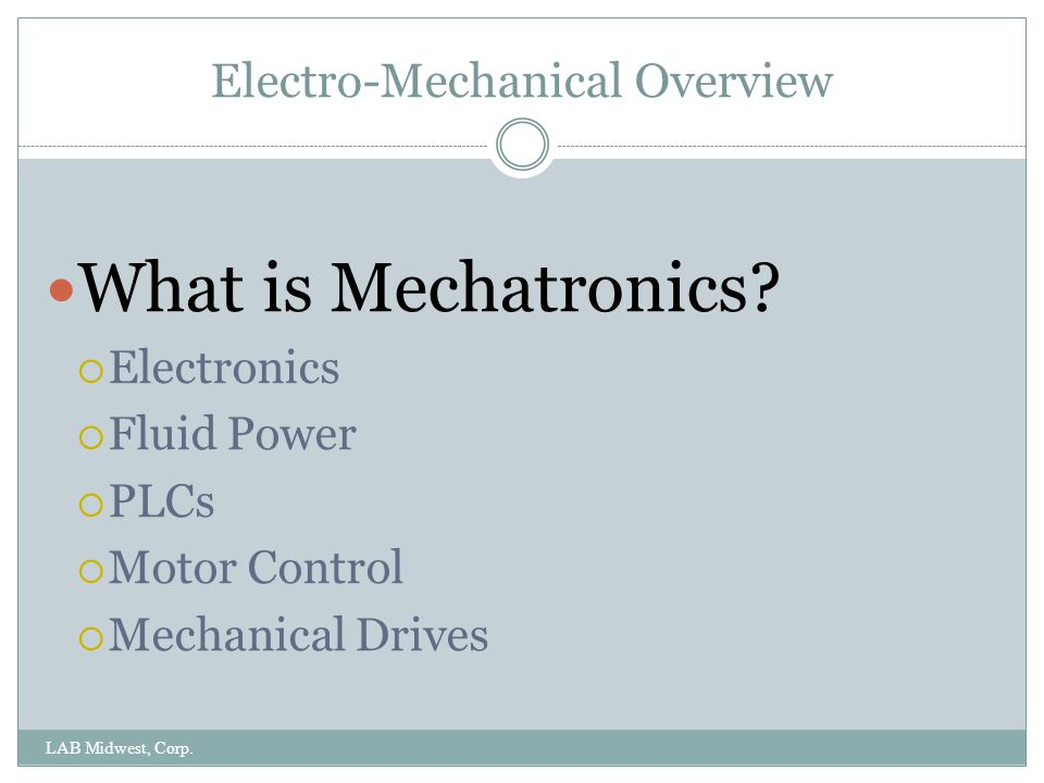 Electro-Mechanical Overview
