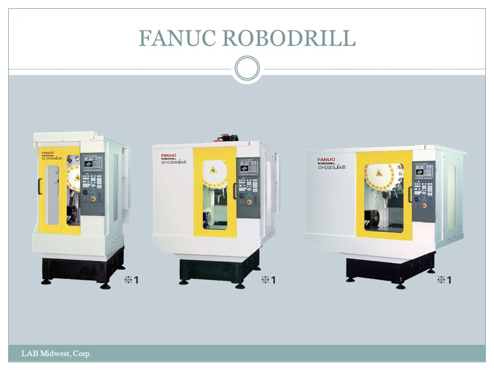 FANUC ROBODRILL LAB Midwest, Corp.