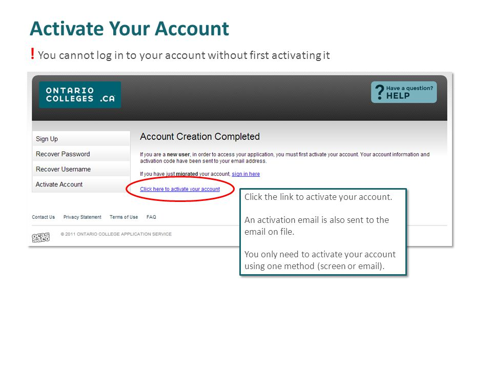 Activate Your Account ! You cannot log in to your account without first activating it. Click the link to activate your account.