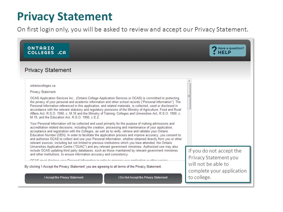 Privacy Statement On first login only, you will be asked to review and accept our Privacy Statement.