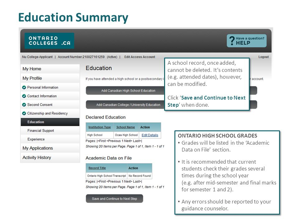 Education Summary A school record, once added, cannot be deleted. It's contents (e.g. attended dates), however, can be modified.