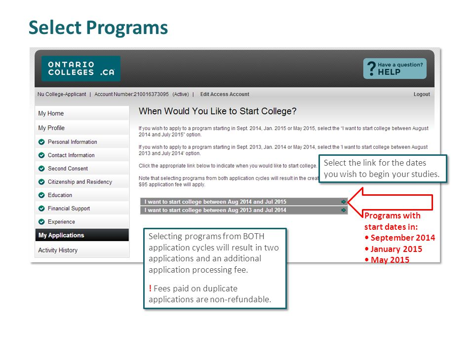 Select Programs Select the link for the dates you wish to begin your studies. Programs with start dates in: