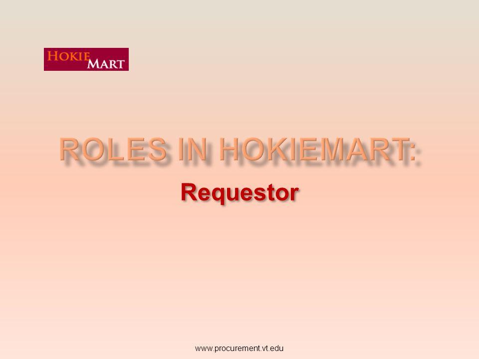 Roles in HokieMart: Requestor www.procurement.vt.edu