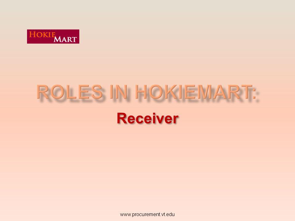 Roles in HokieMart: Receiver www.procurement.vt.edu