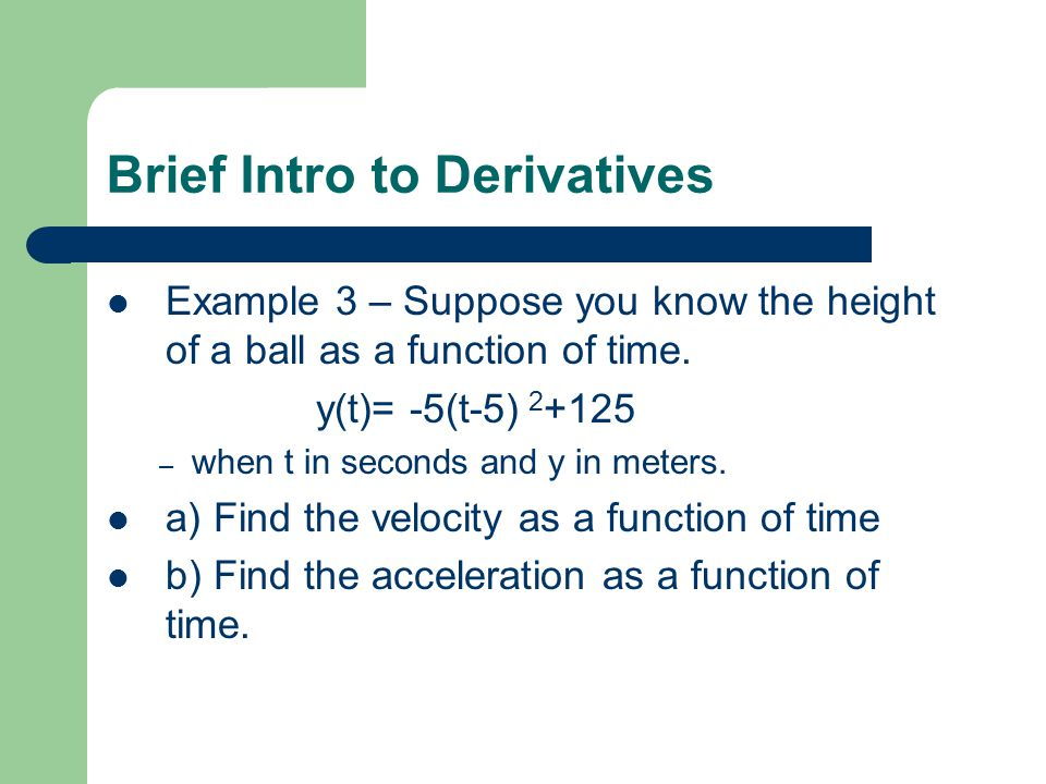 Brief Intro to Derivatives