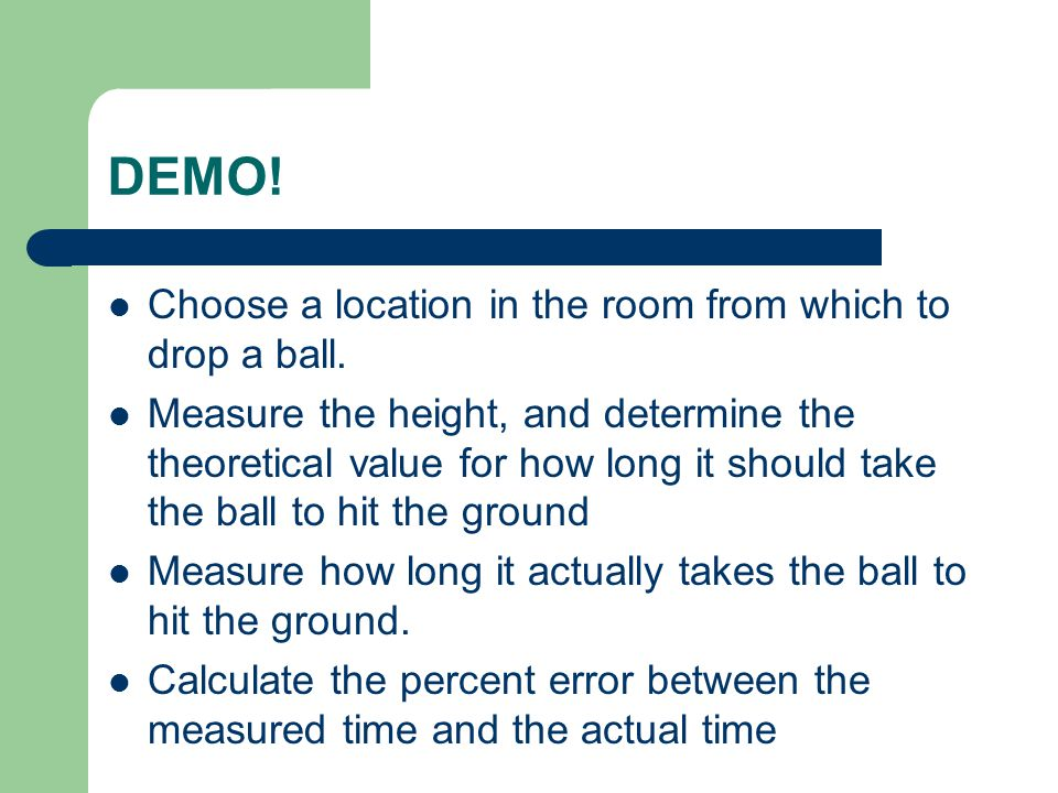 DEMO! Choose a location in the room from which to drop a ball.