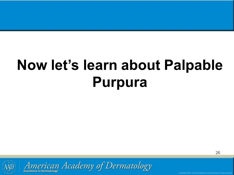 Now let's learn about Palpable Purpura