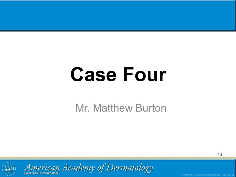 Case Four Mr. Matthew Burton