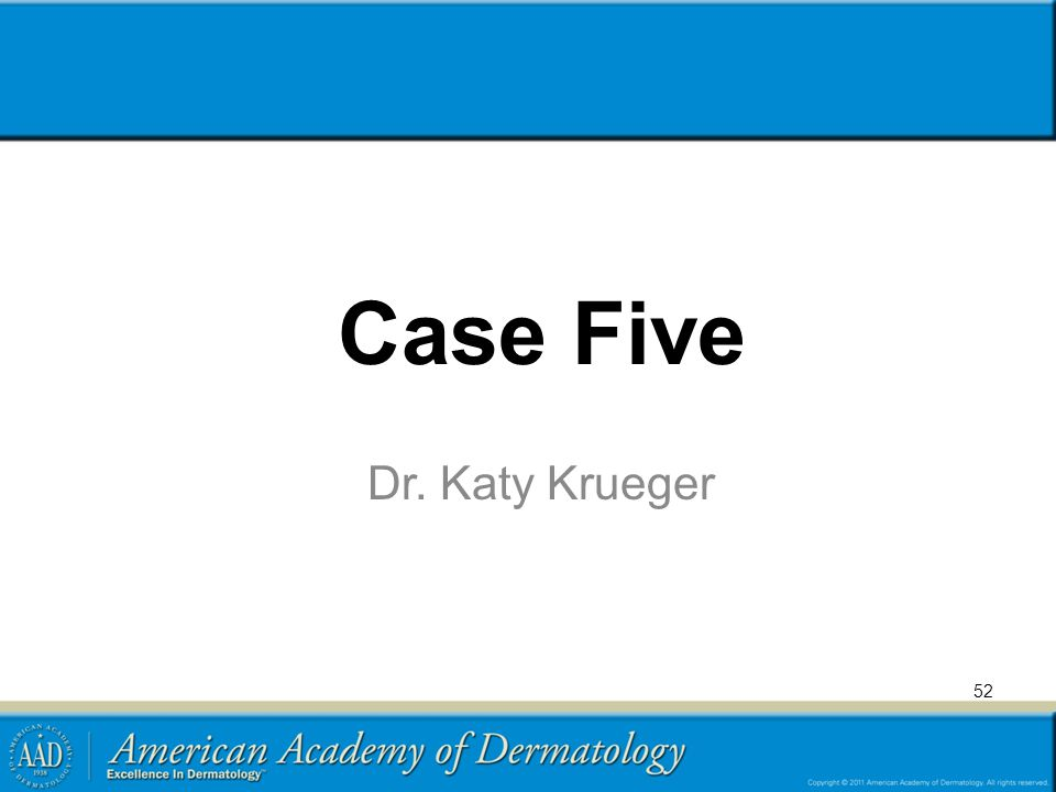 Case Five Dr. Katy Krueger