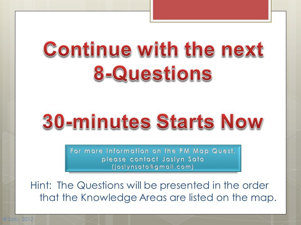 Continue with the next 8-Questions 30-minutes Starts Now