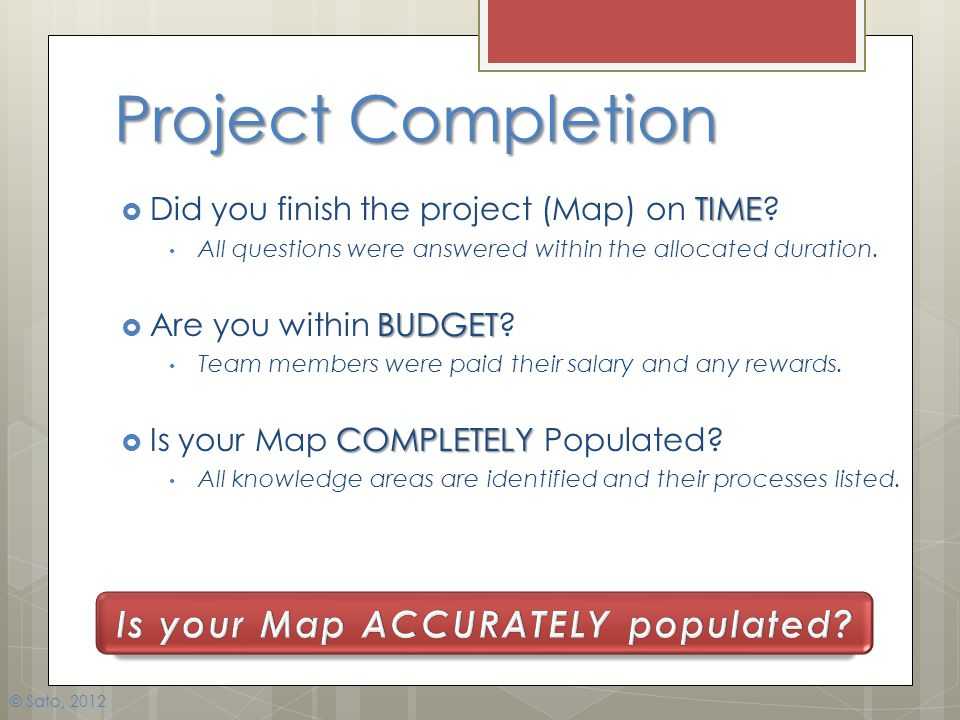 Project Completion Is your Map ACCURATELY populated