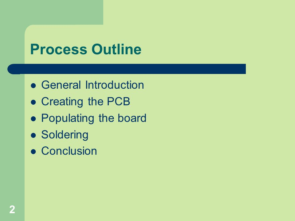 Process Outline General Introduction Creating the PCB