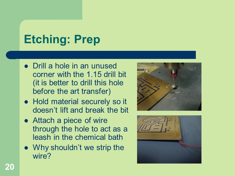 Etching: Prep Drill a hole in an unused corner with the 1.15 drill bit (it is better to drill this hole before the art transfer)