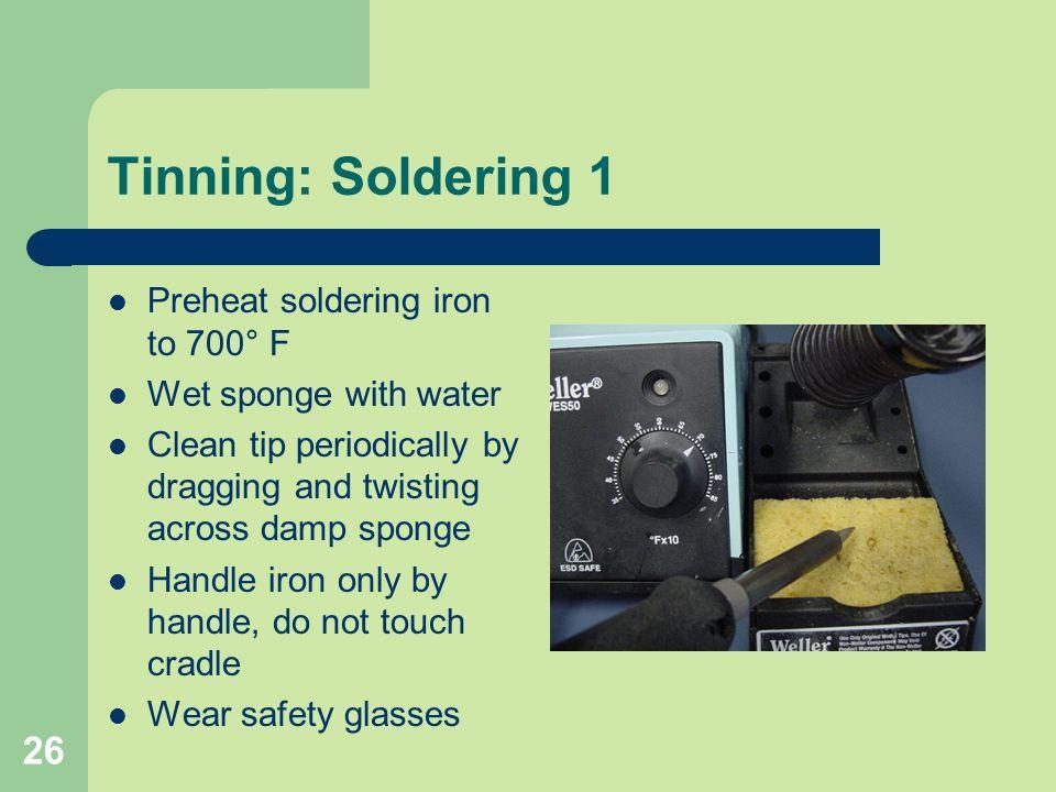 Tinning: Soldering 1 Preheat soldering iron to 700° F