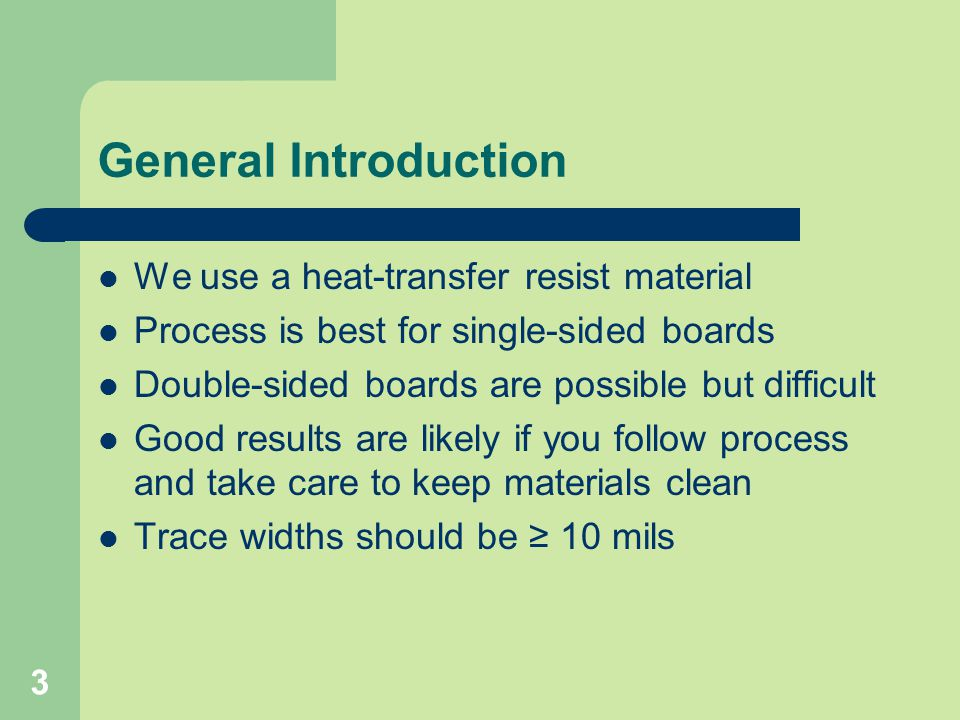 General Introduction We use a heat-transfer resist material