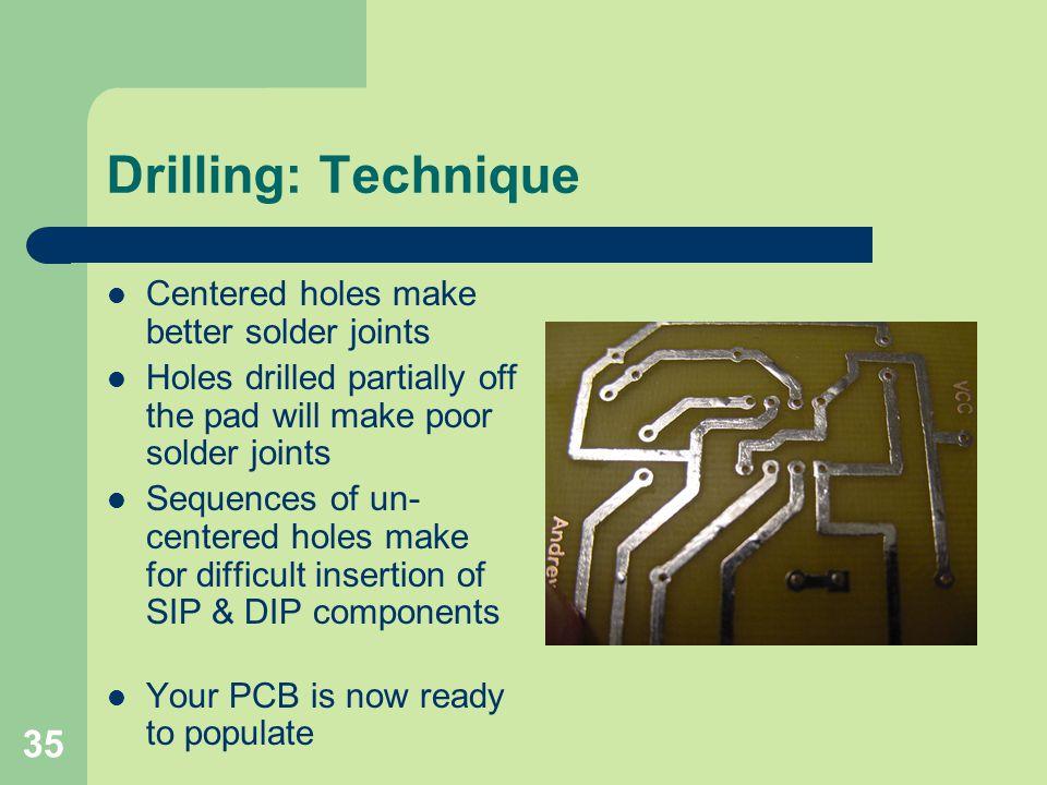 Drilling: Technique Centered holes make better solder joints