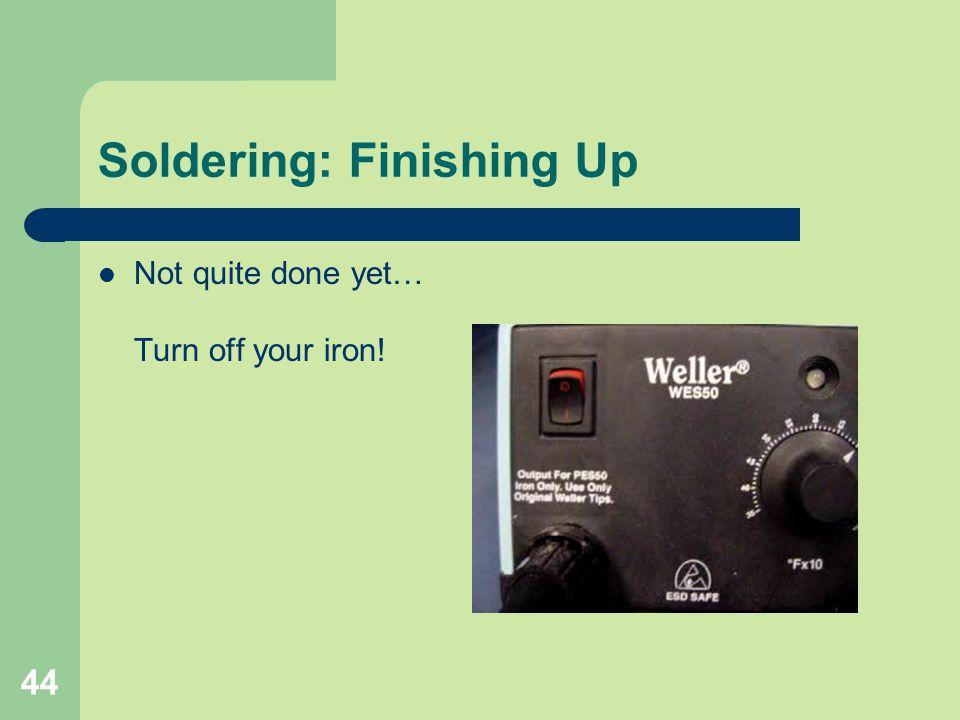 Soldering: Finishing Up