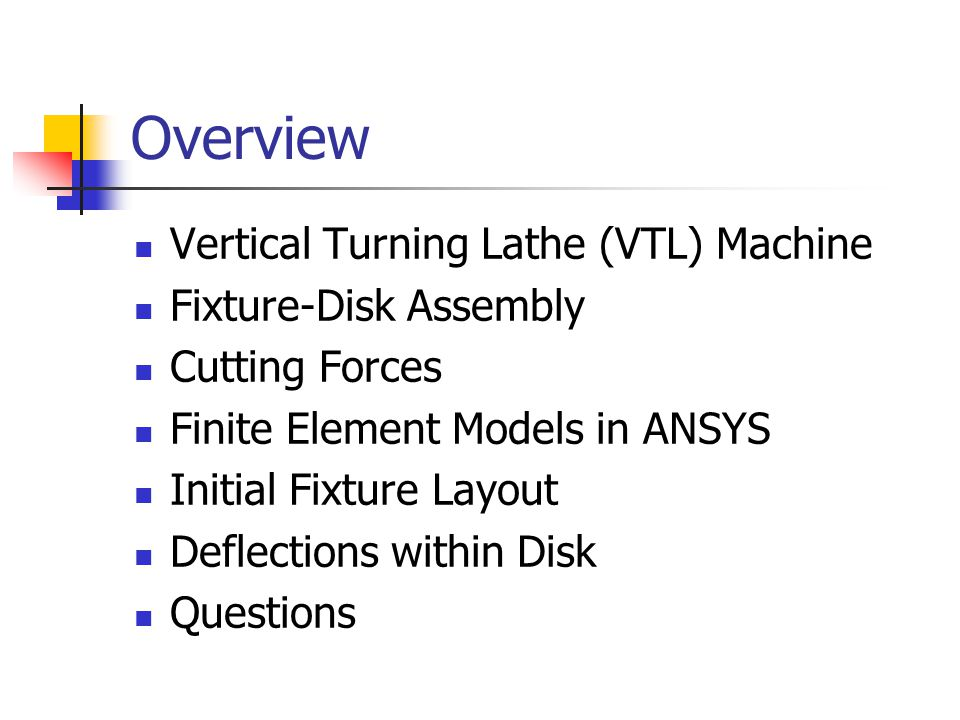 Overview Vertical Turning Lathe (VTL) Machine Fixture-Disk Assembly