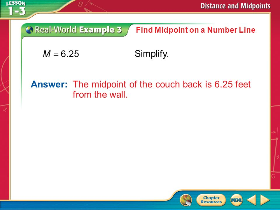 Answer: The midpoint of the couch back is 6.25 feet from the wall.
