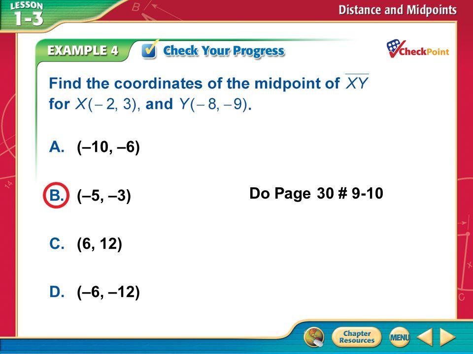 A B C D A. (–10, –6) B. (–5, –3) C. (6, 12) Do Page 30 # 9-10