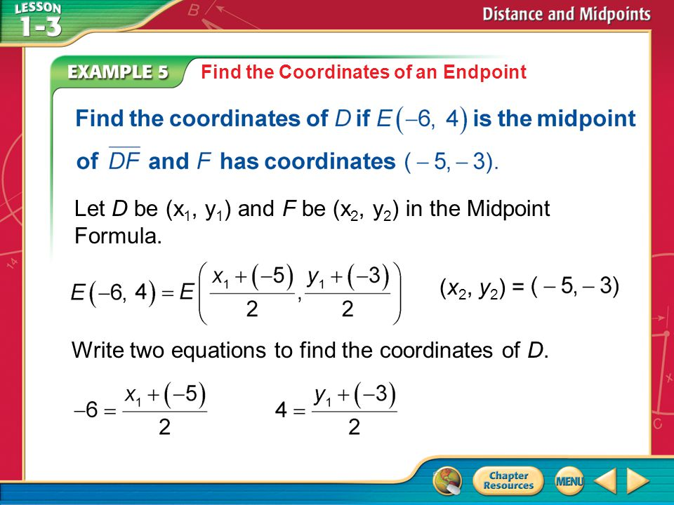 Let D be (x1, y1) and F be (x2, y2) in the Midpoint Formula.
