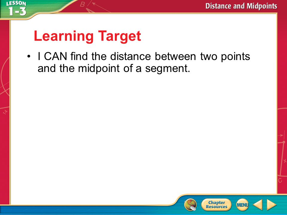 Learning Target I CAN find the distance between two points and the midpoint of a segment. Then/Now