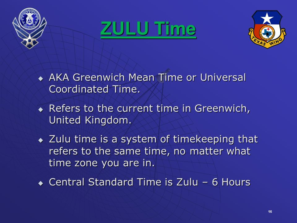 ZULU Time AKA Greenwich Mean Time or Universal Coordinated Time.
