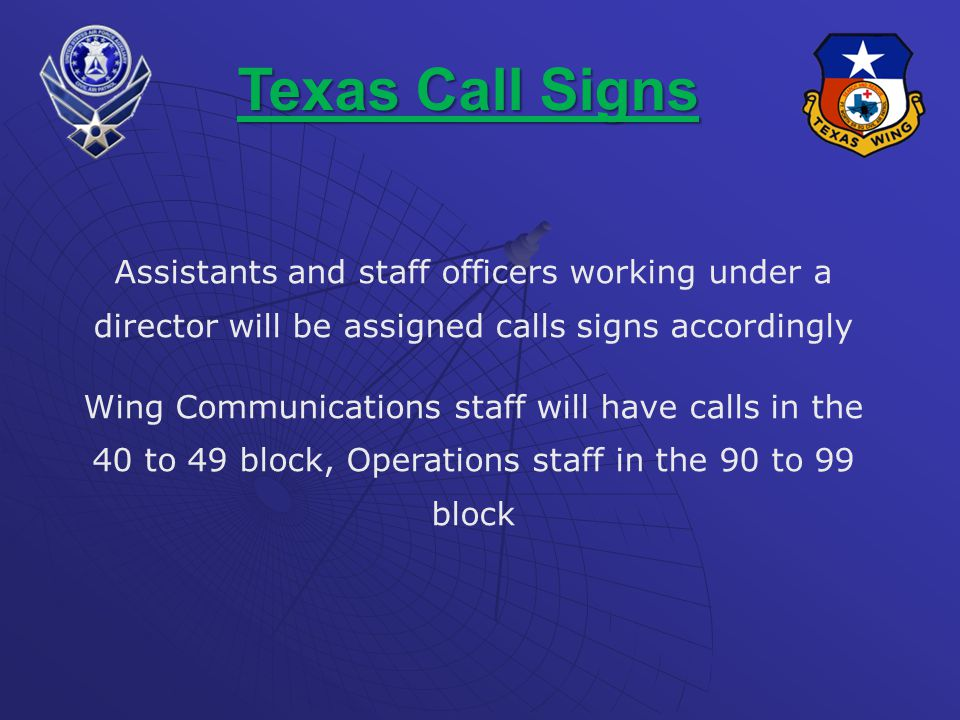 Texas Call Signs Assistants and staff officers working under a