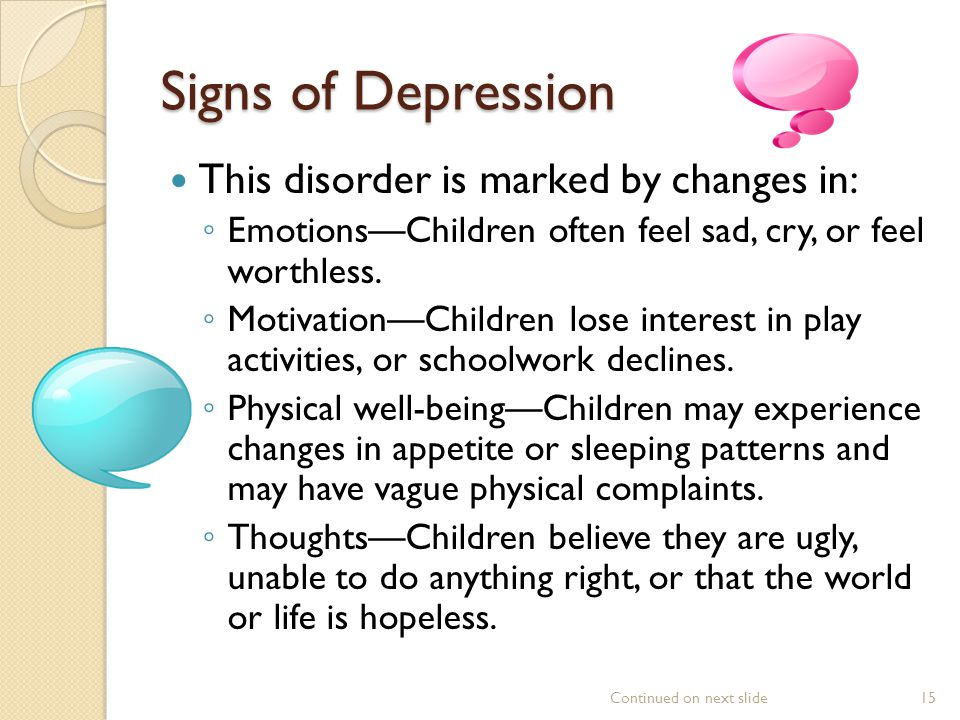 Signs of Depression This disorder is marked by changes in: