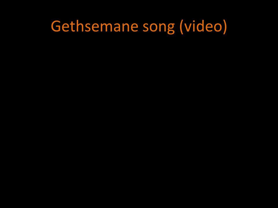 Gethsemane song (video)