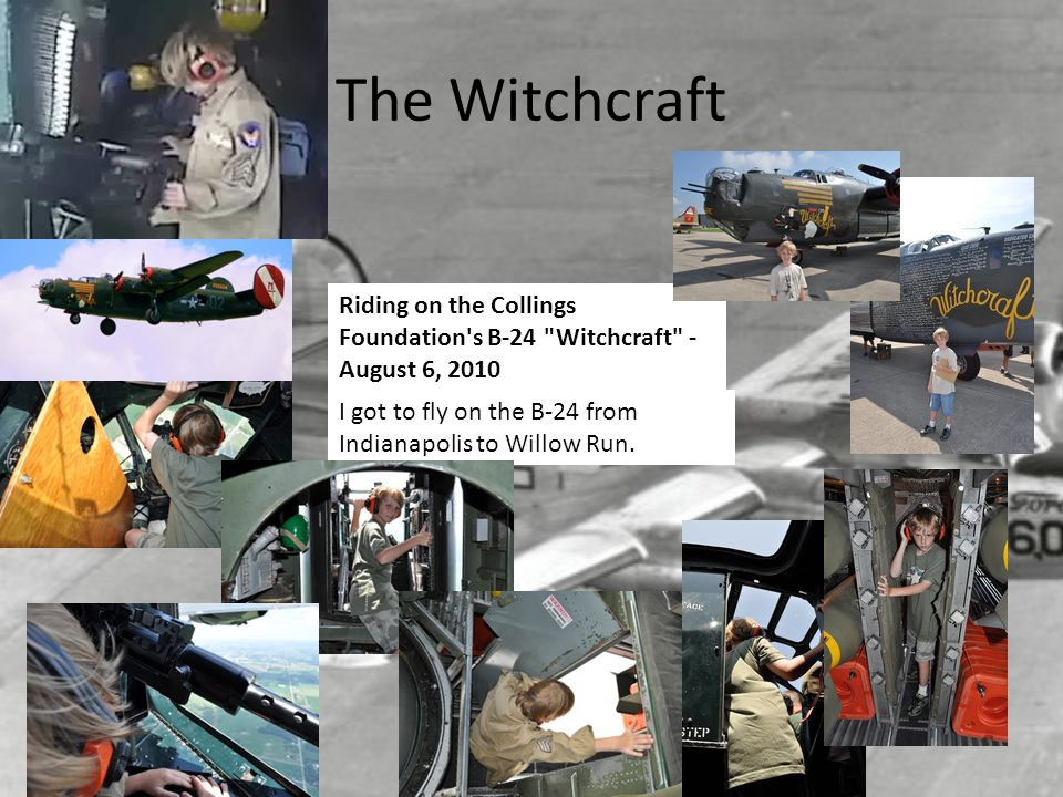 The Witchcraft Riding on the Collings Foundation s B-24 Witchcraft - August 6, 2010.