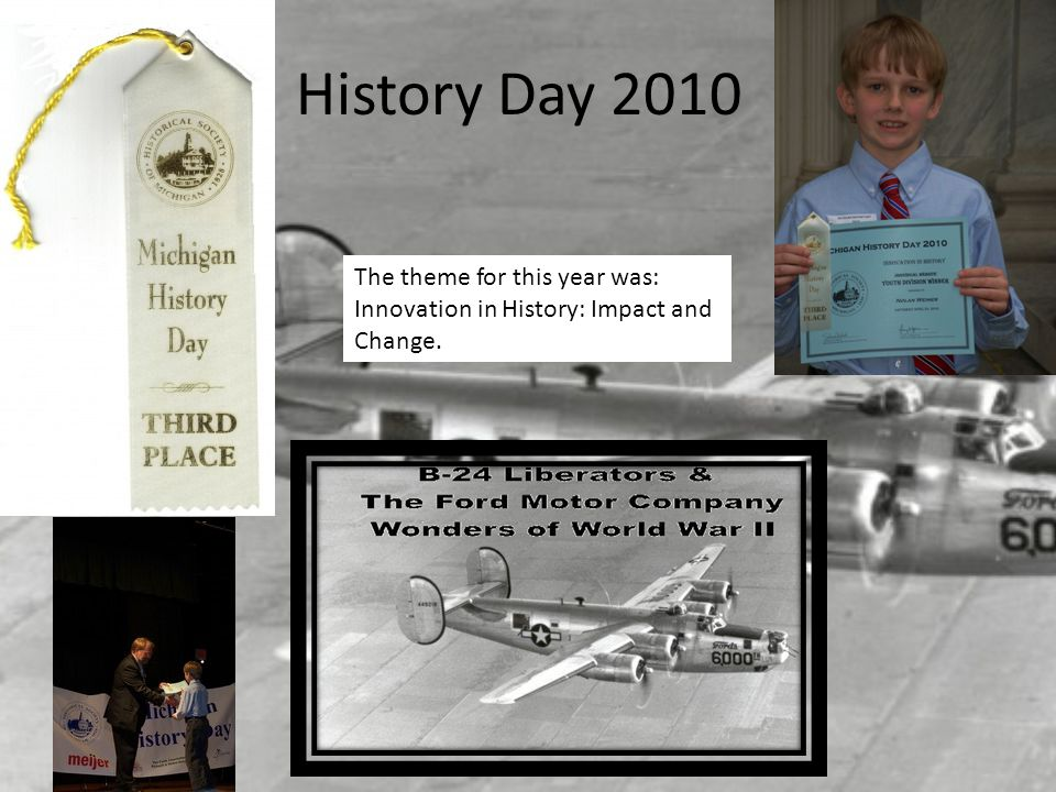 History Day 2010 The theme for this year was:
