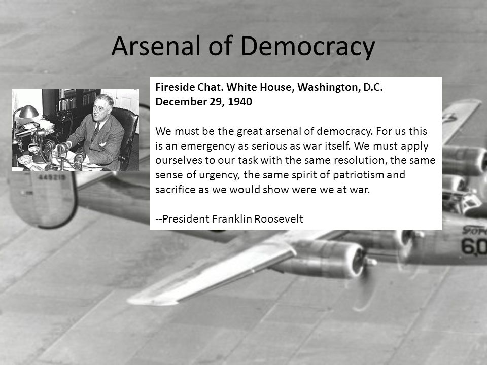 Arsenal of Democracy Fireside Chat. White House, Washington, D.C. December 29, 1940.