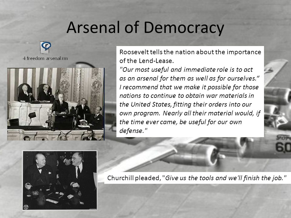 Arsenal of Democracy Roosevelt tells the nation about the importance of the Lend-Lease.