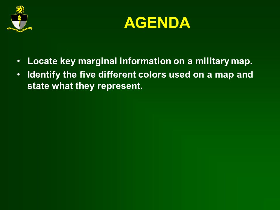 AGENDA Locate key marginal information on a military map.