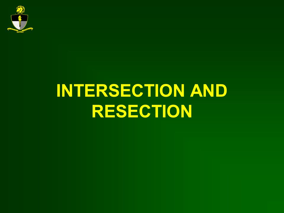 INTERSECTION AND RESECTION